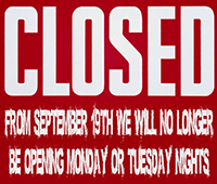 Closed MOnday and Tuesday Nights